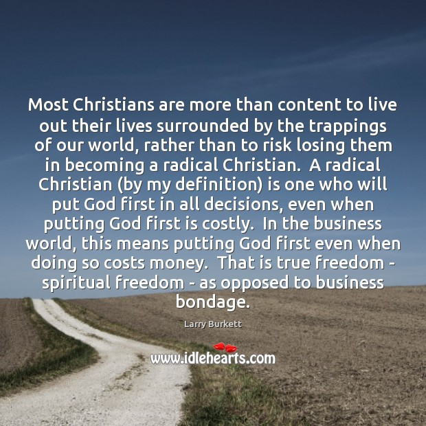 Most Christians are more than content to live out their lives surrounded Image