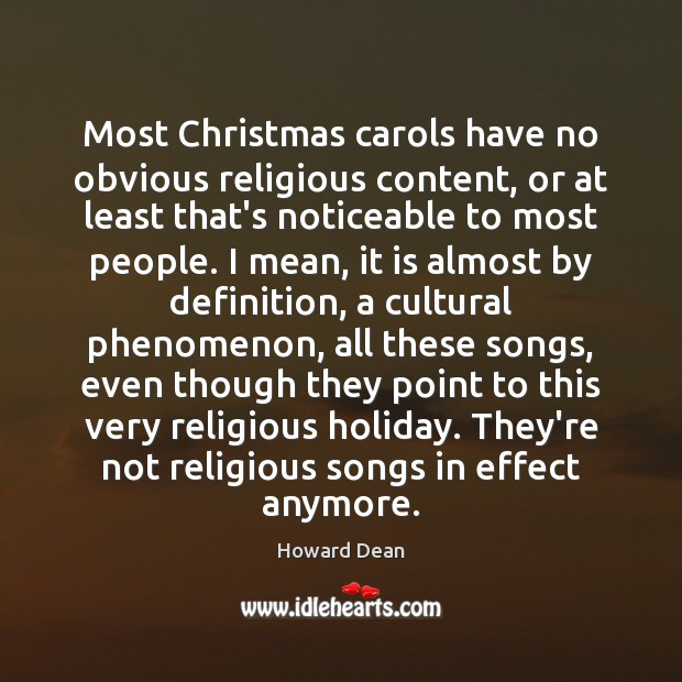 Most Christmas carols have no obvious religious content, or at least that's Holiday Quotes Image