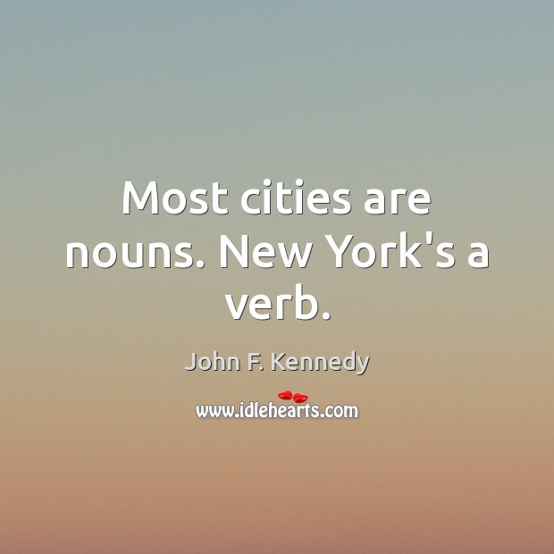 Image, Most cities are nouns. New York's a verb.
