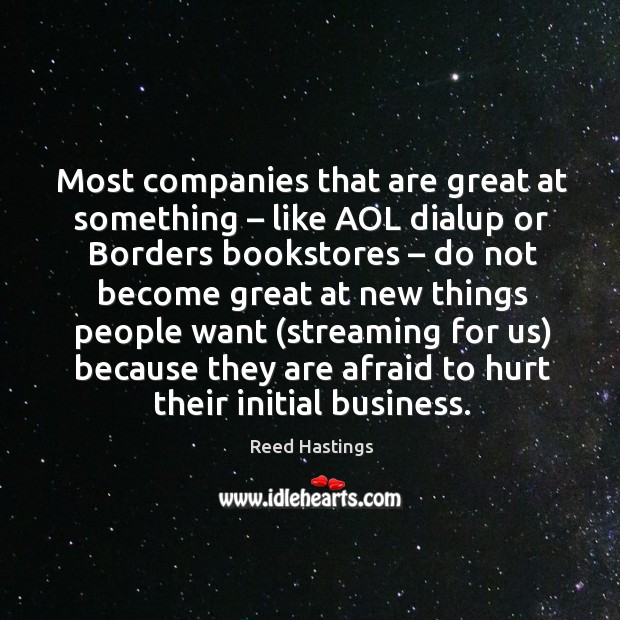 Most companies that are great at something – like aol dialup or borders bookstores Image