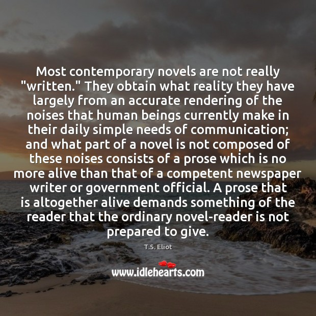 """Most contemporary novels are not really """"written."""" They obtain what reality they Image"""