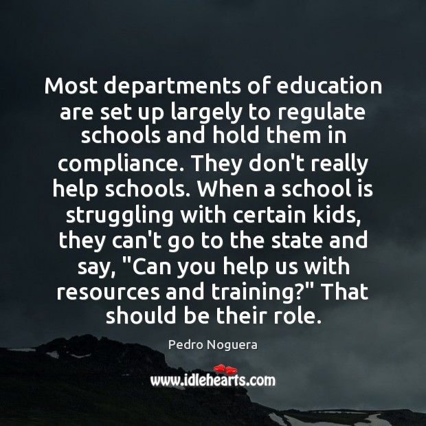 Most departments of education are set up largely to regulate schools and Image