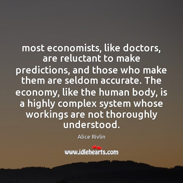 Image, Most economists, like doctors, are reluctant to make predictions, and those who