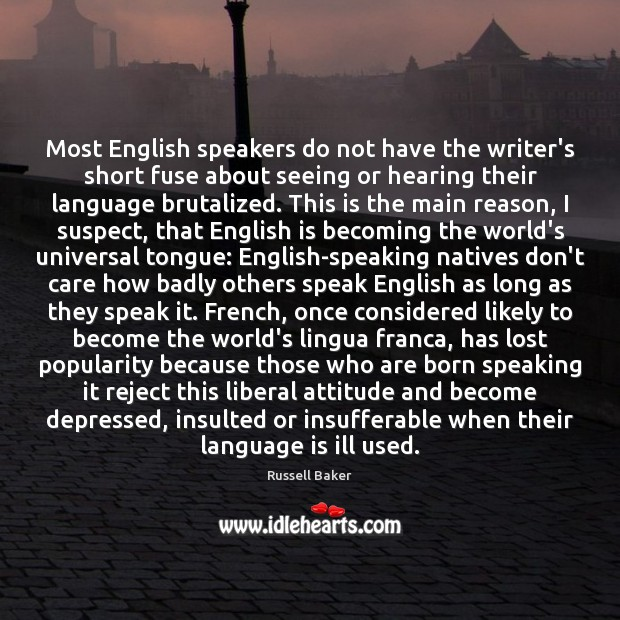 Most English speakers do not have the writer's short fuse about seeing Image