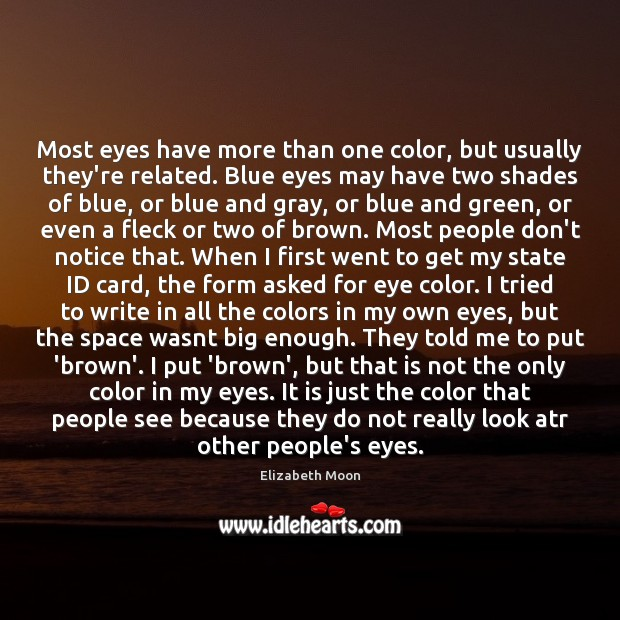 Most eyes have more than one color, but usually they're related. Blue Elizabeth Moon Picture Quote