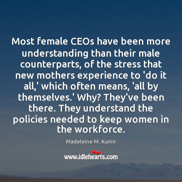 Most female CEOs have been more understanding than their male counterparts, of Image