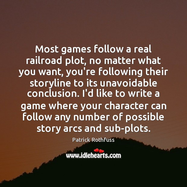 Most games follow a real railroad plot, no matter what you want, Image