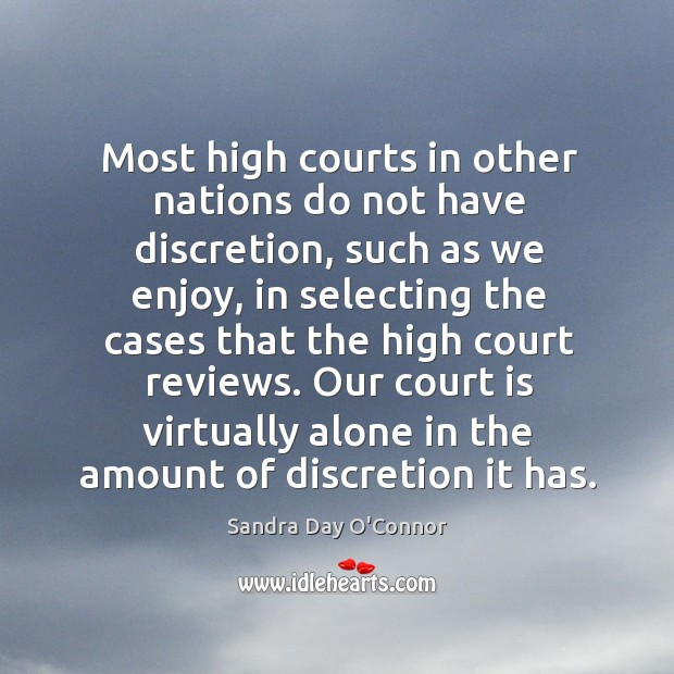 Image, Most high courts in other nations do not have discretion, such as we enjoy, in selecting