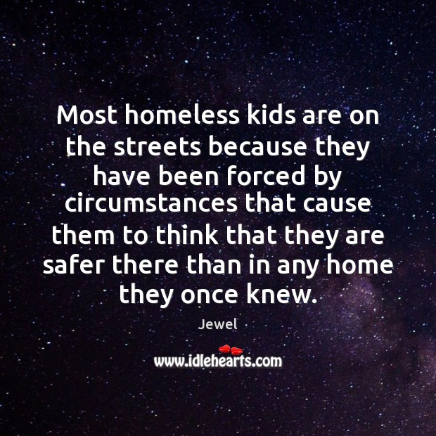 Most homeless kids are on the streets because they have been forced Image