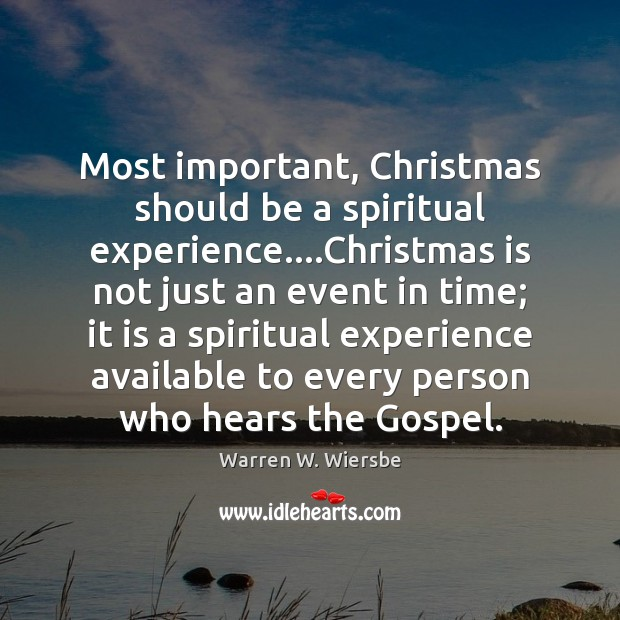 Most important, Christmas should be a spiritual experience….Christmas is not just Image