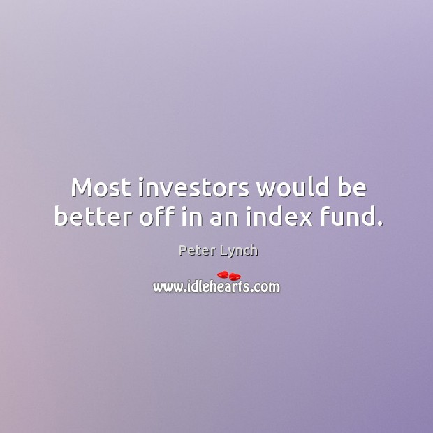 Image, Most investors would be better off in an index fund.