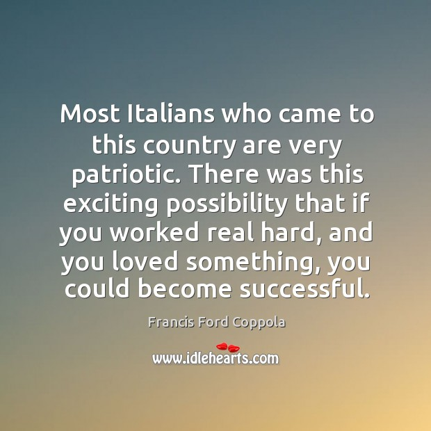 Image, Most italians who came to this country are very patriotic.