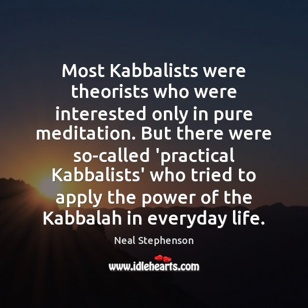 Most Kabbalists were theorists who were interested only in pure meditation. But Image