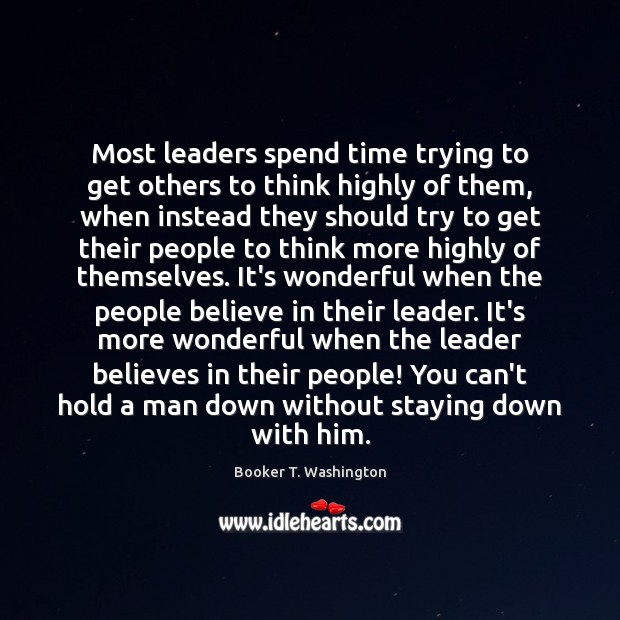 Image, Most leaders spend time trying to get others to think highly of