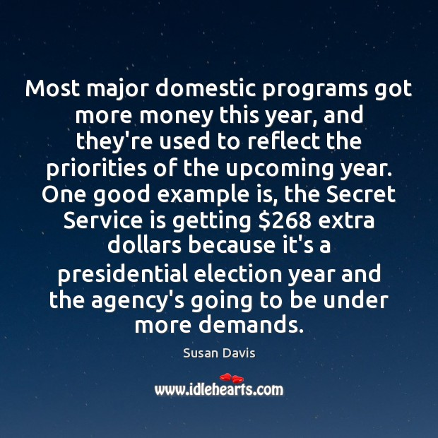 Most major domestic programs got more money this year, and they're used Secret Quotes Image