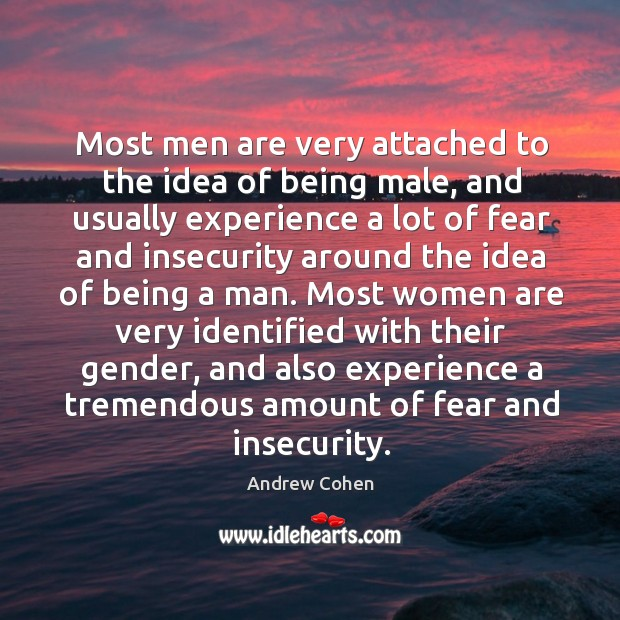 Most men are very attached to the idea of being male, and usually experience a lot of fear. Image