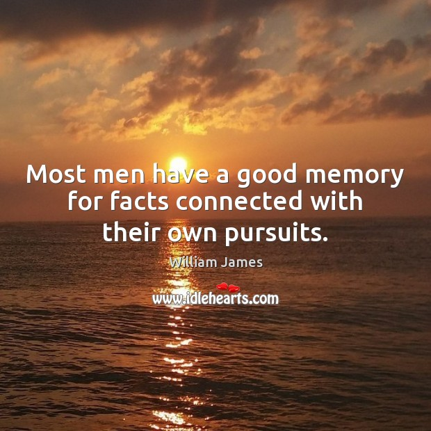 Most men have a good memory for facts connected with their own pursuits. Image