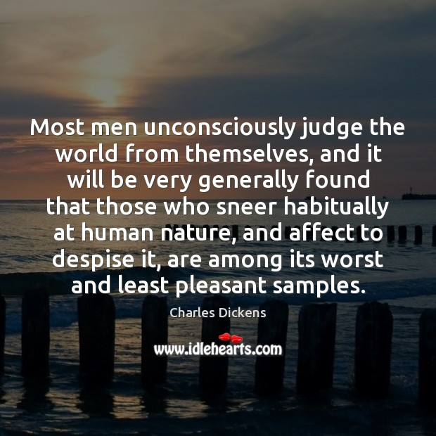 Image, Most men unconsciously judge the world from themselves, and it will be