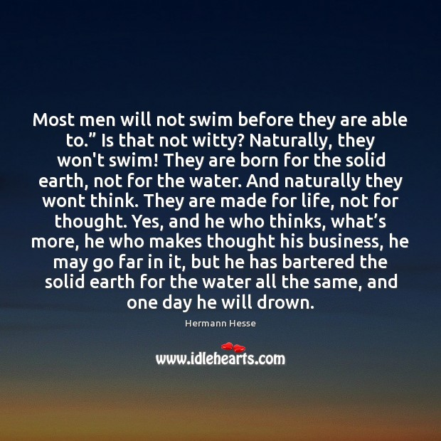 """Image, Most men will not swim before they are able to."""" Is that"""