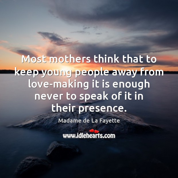 Image, Most mothers think that to keep young people away from love-making it