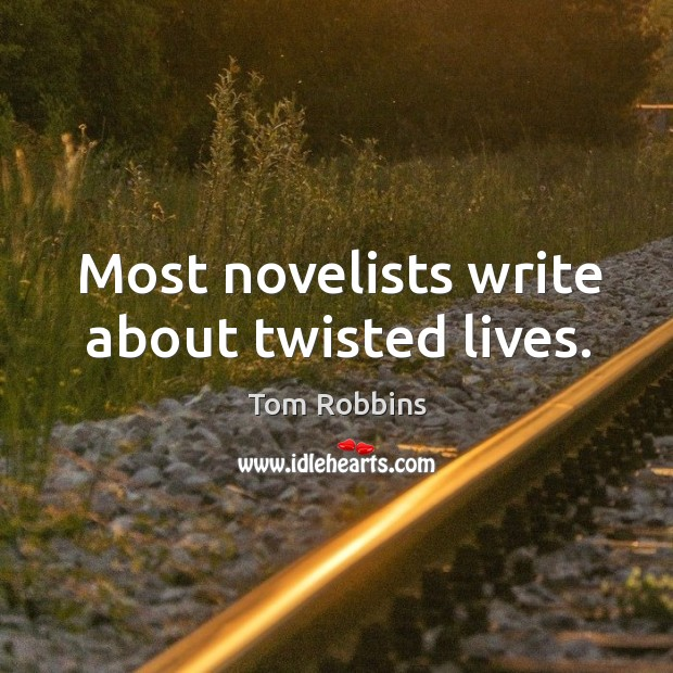 Image, Most novelists write about twisted lives.