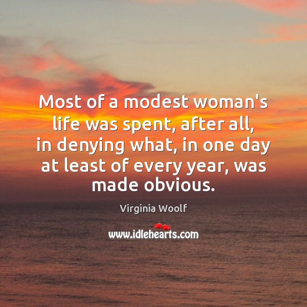 Image, Most of a modest woman's life was spent, after all, in denying
