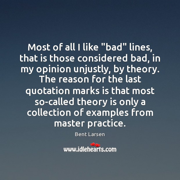 "Image, Most of all I like ""bad"" lines, that is those considered bad,"