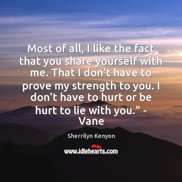 Most of all, I like the fact that you share yourself with Image