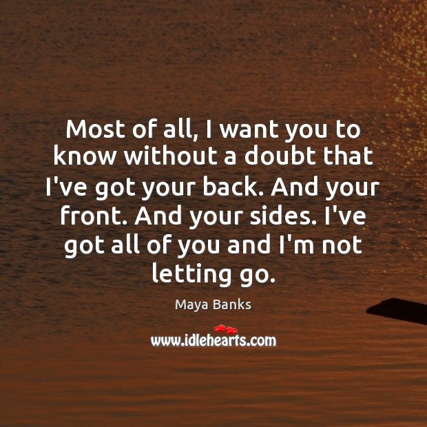 Most of all, I want you to know without a doubt that Letting Go Quotes Image