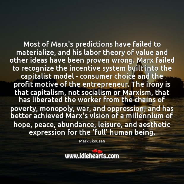 Most of Marx's predictions have failed to materialize, and his labor theory Image