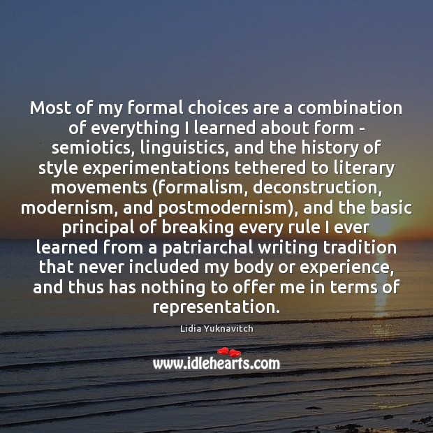 Most of my formal choices are a combination of everything I learned Image