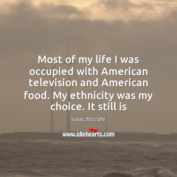 Image, Most of my life I was occupied with American television and American