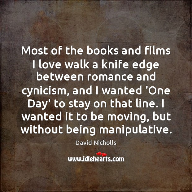 Image, Most of the books and films I love walk a knife edge