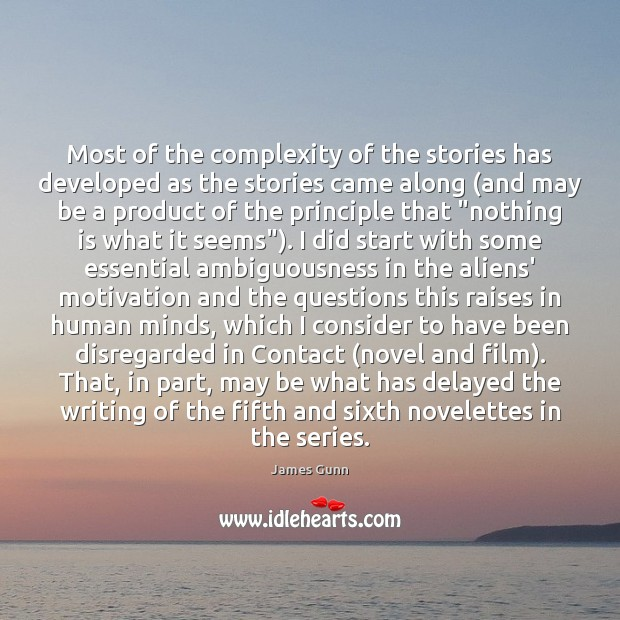 Most of the complexity of the stories has developed as the stories James Gunn Picture Quote