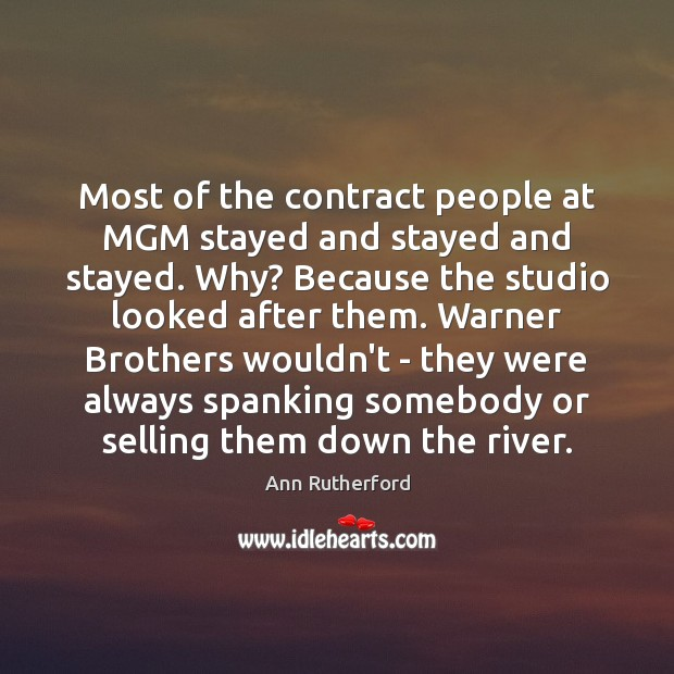 Image, Most of the contract people at MGM stayed and stayed and stayed.