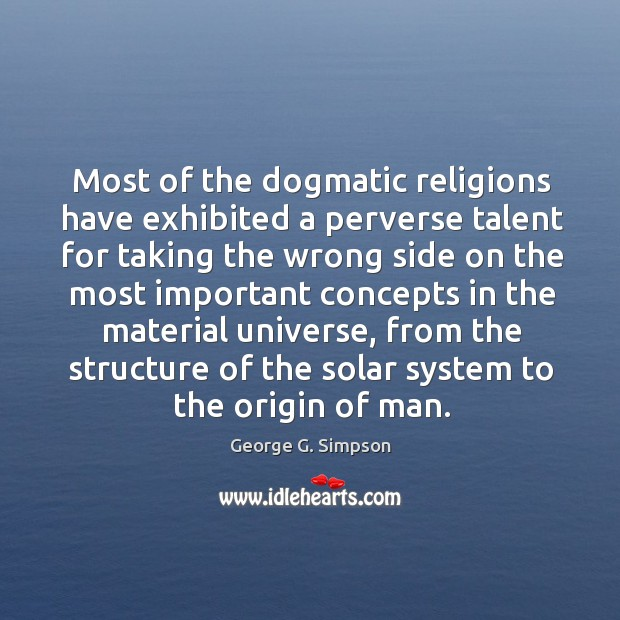 Most of the dogmatic religions have exhibited a perverse talent for taking the Image