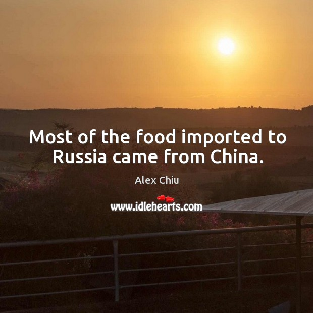 Image, Most of the food imported to russia came from china.