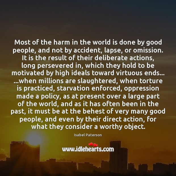 Most of the harm in the world is done by good people, Good People Quotes Image