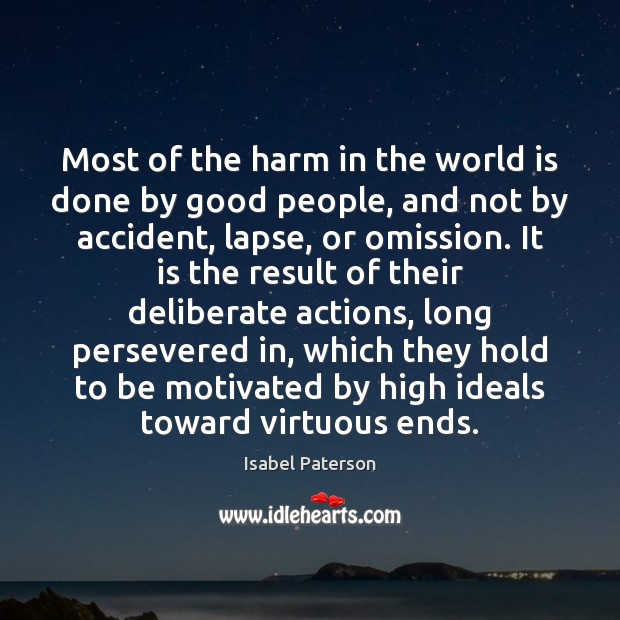 Most of the harm in the world is done by good people, Image