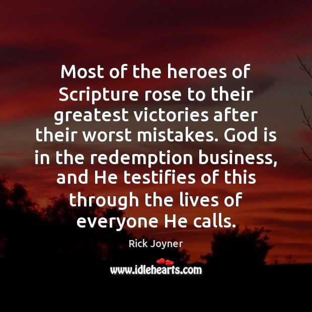 Most of the heroes of Scripture rose to their greatest victories after Rick Joyner Picture Quote