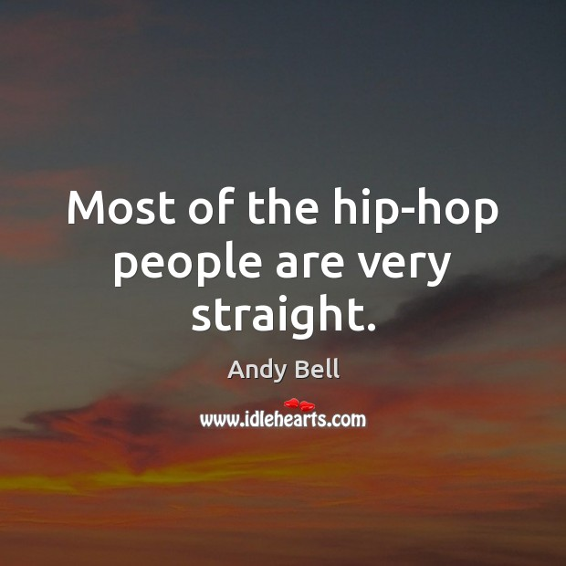 Image, Most of the hip-hop people are very straight.