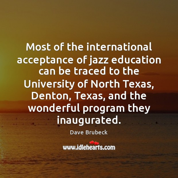 Most of the international acceptance of jazz education can be traced to Image