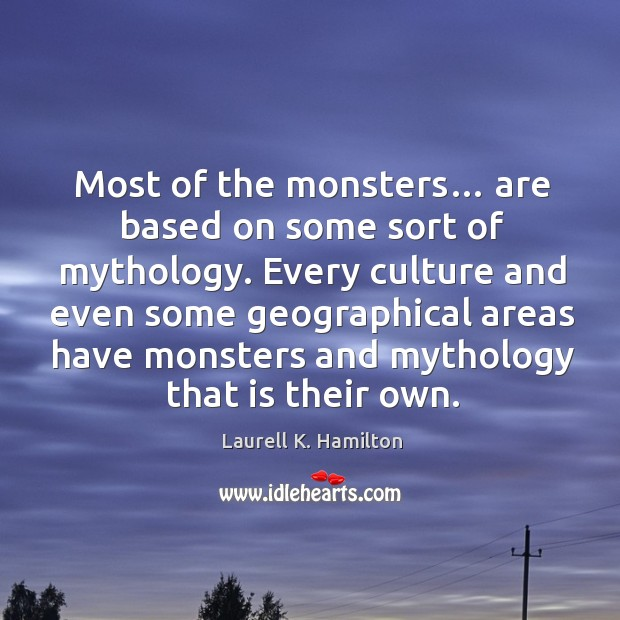 Image, Most of the monsters… are based on some sort of mythology.