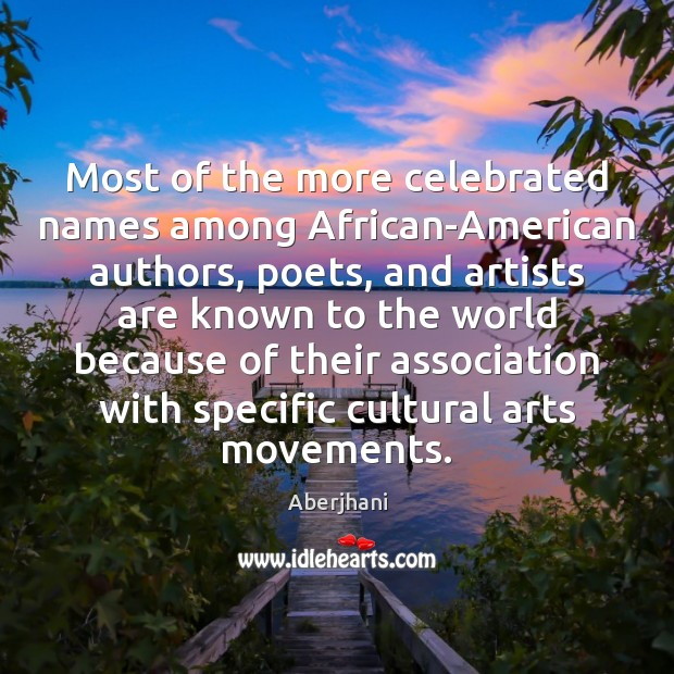Image, Most of the more celebrated names among African-American authors, poets, and artists