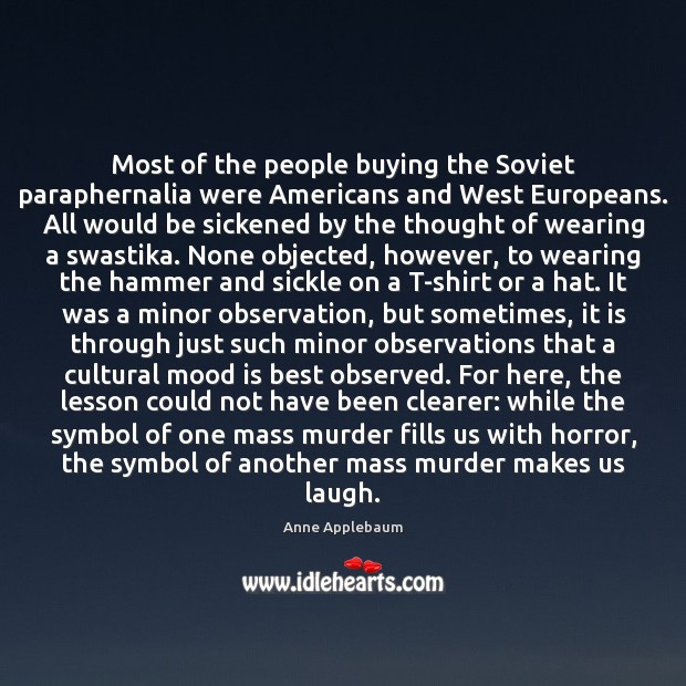 Most of the people buying the Soviet paraphernalia were Americans and West Image