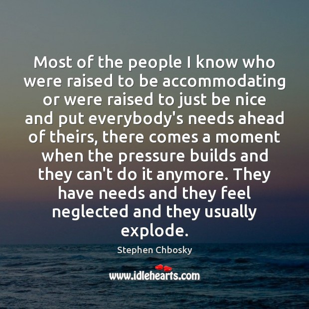 Most of the people I know who were raised to be accommodating Be Nice Quotes Image