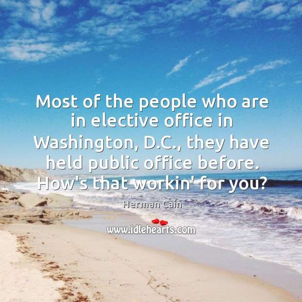 Most of the people who are in elective office in Washington, D. Image