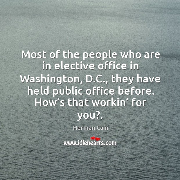 Most of the people who are in elective office in washington, d.c., they have held public Image
