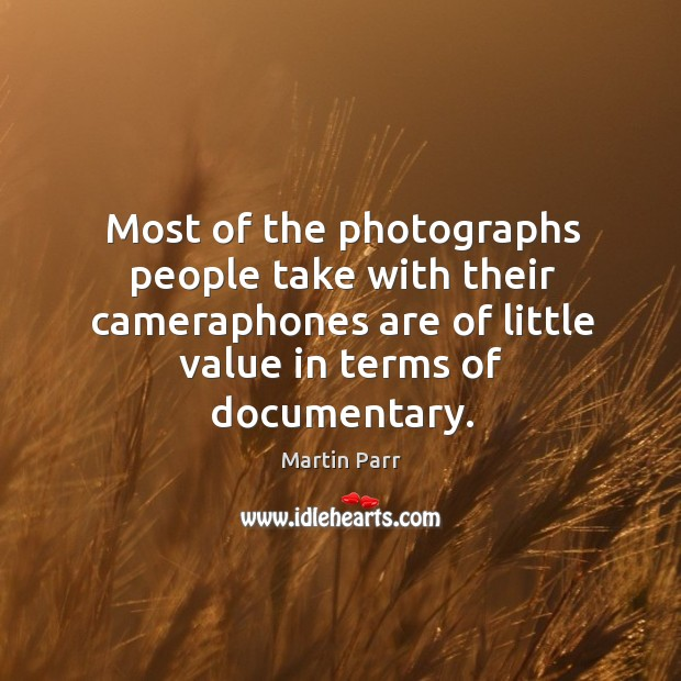 Most of the photographs people take with their cameraphones are of little Image