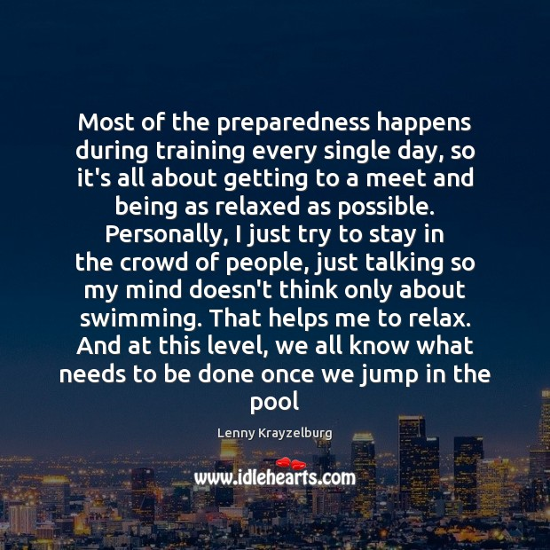 Image, Most of the preparedness happens during training every single day, so it's